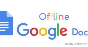 Làm thế nào để sử dụng Google Docs, Sheets, Slides ngoại tuyến (offline)