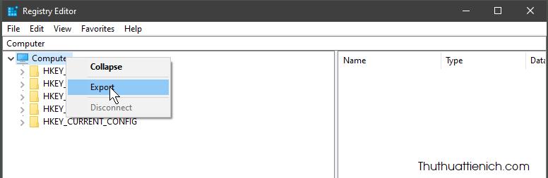 Mở Windows Registry, nhấn chuột phải lên Computer chọn Export