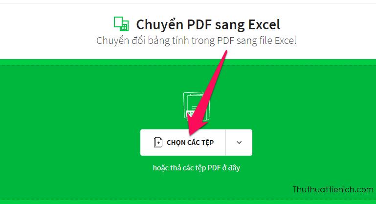 Nhấn nút Chọn các tệp để tải lên file PDF muốn chuyển đổi từ máy tính
