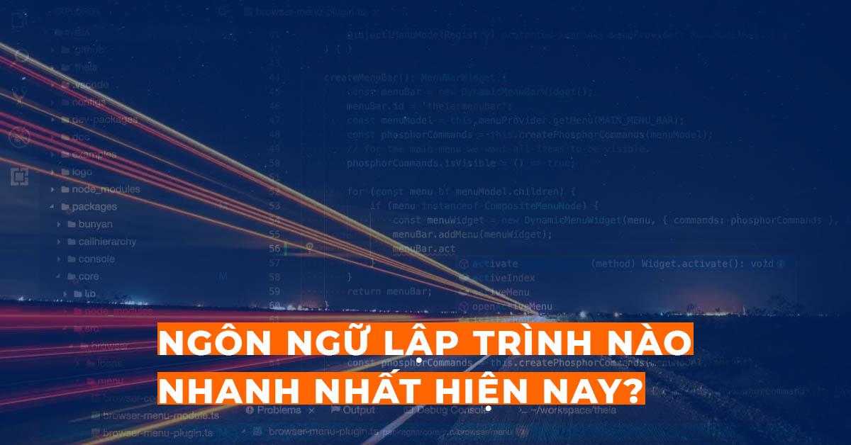 Ngôn ngữ lập trình nào nhanh nhất hiện nay