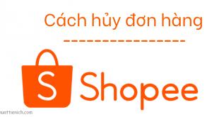 Cách hủy đơn hàng trên Shopee