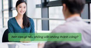 Lời khuyên cho ứng viên khi phỏng vấn không thành công