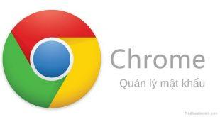 Cách xem, xóa mật khẩu đã lưu trên Google Chrome