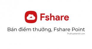 Bán điểm thưởng Fshare, Point Fshare giá rẻ